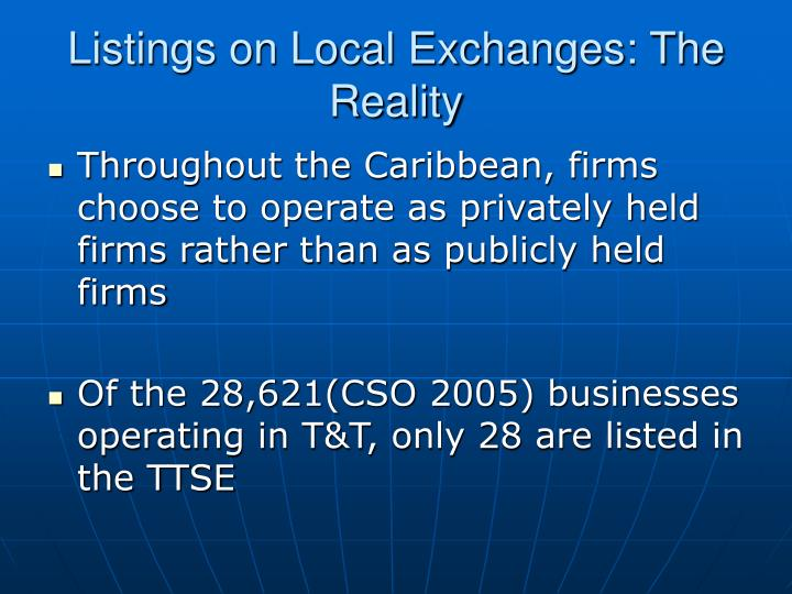 Listings on local exchanges the reality