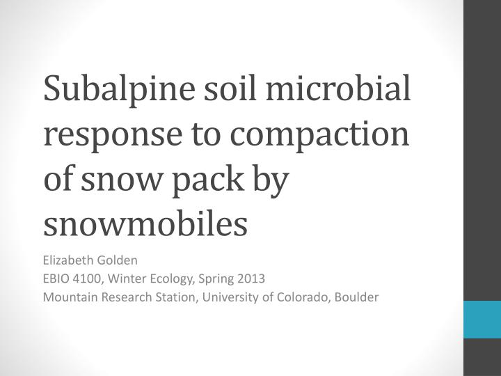 subalpine soil microbial response to compaction of snow pack by snowmobiles n.