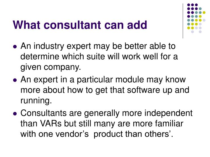 What consultant can add