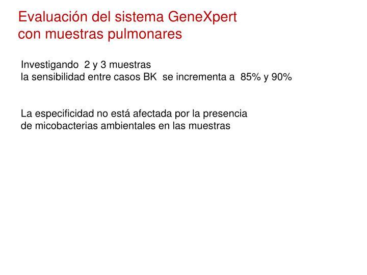 Evaluación del sistema GeneXpert con muestras pulmonares