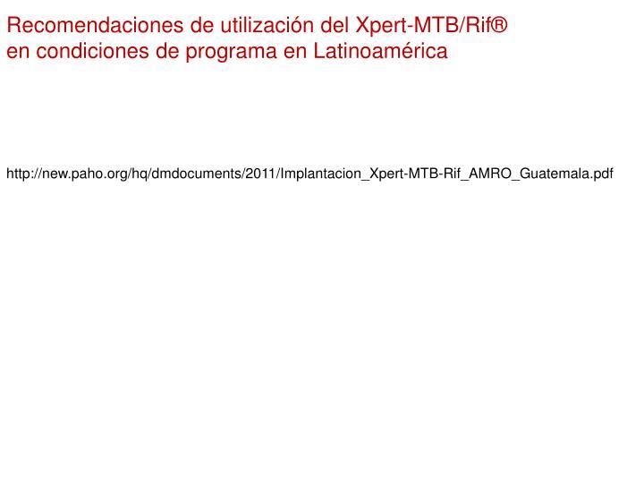 Recomendaciones de utilización del Xpert-MTB/Rif®