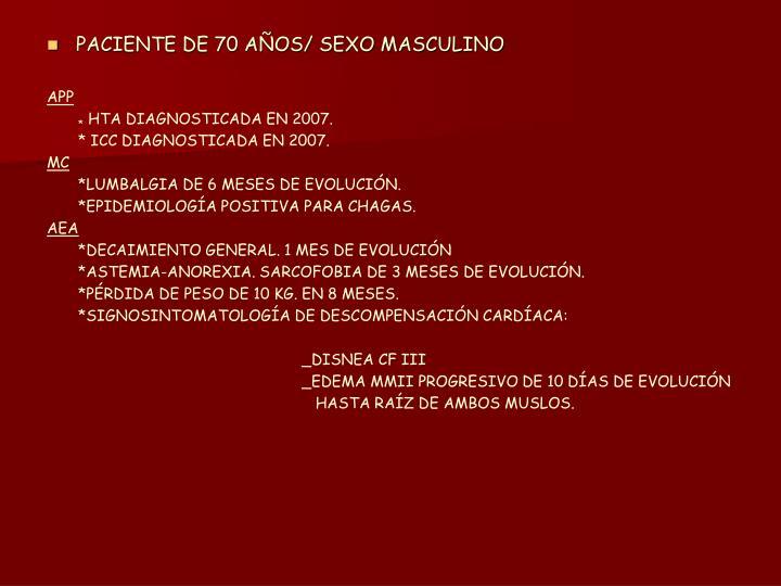 PACIENTE DE 70 AÑOS/ SEXO MASCULINO