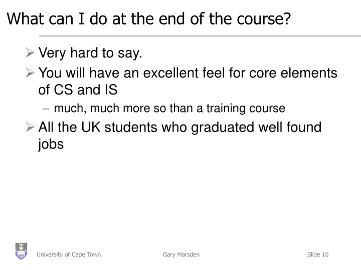 What can I do at the end of the course?