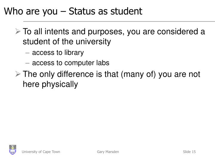 Who are you – Status as student