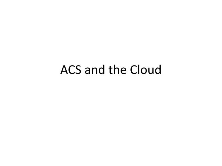 acs and the cloud n.