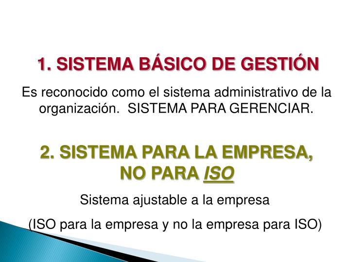 1. SISTEMA BÁSICO DE GESTIÓN