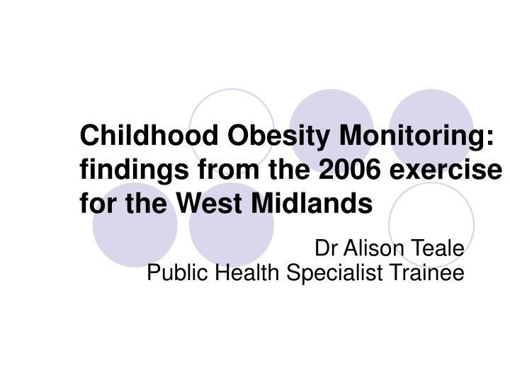childhood obesity monitoring findings from the 2006 exercise for the west midlands n.
