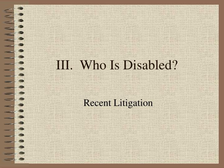 III.  Who Is Disabled?