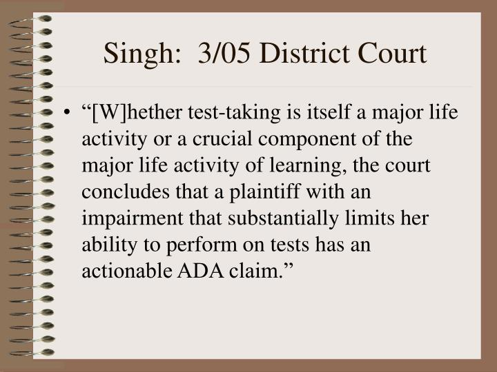Singh:  3/05 District Court
