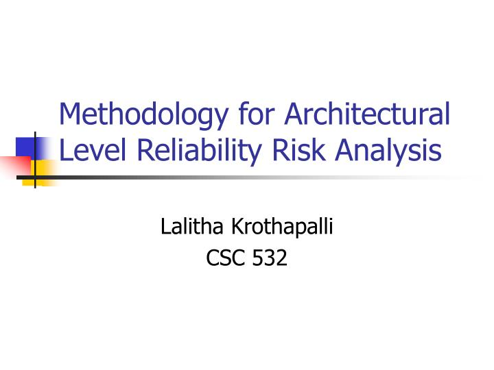 methodology for architectural level reliability risk analysis n.