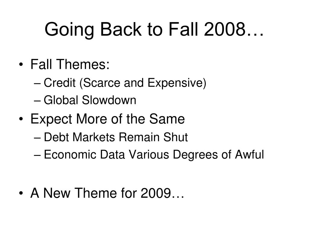 Going Back to Fall 2008…