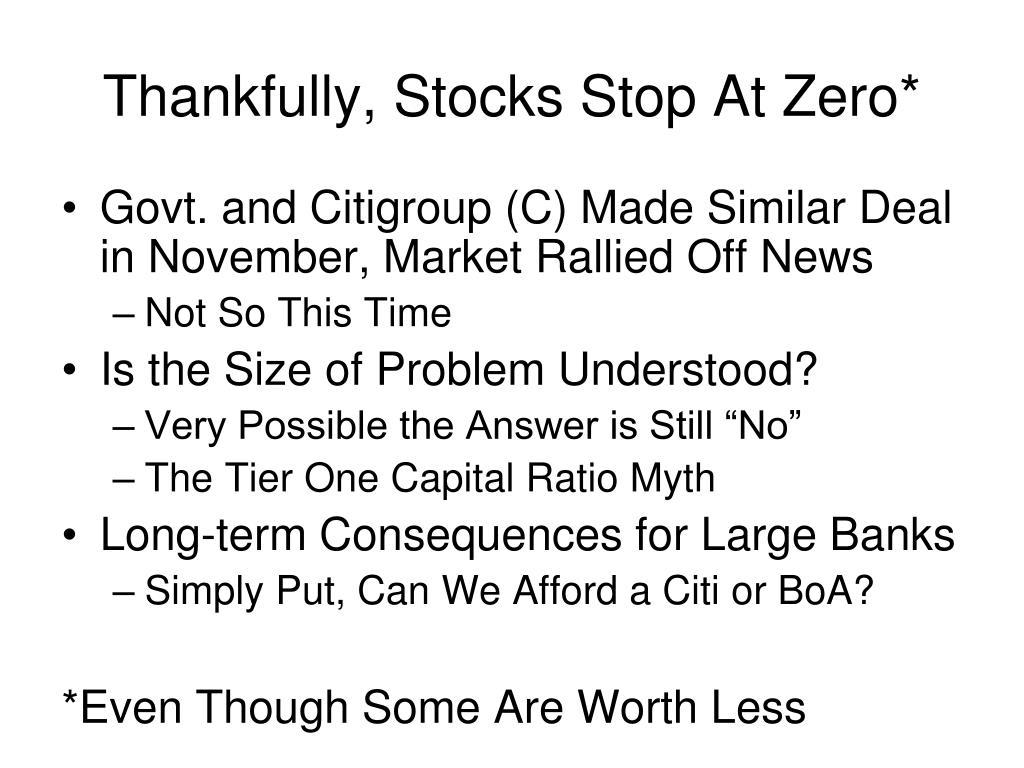 Thankfully, Stocks Stop At Zero*