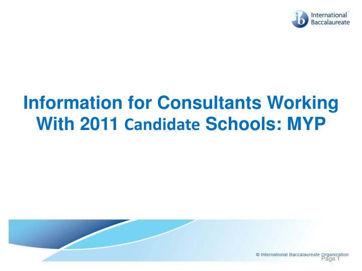 information for consultants working with 2011 candidate schools myp n.