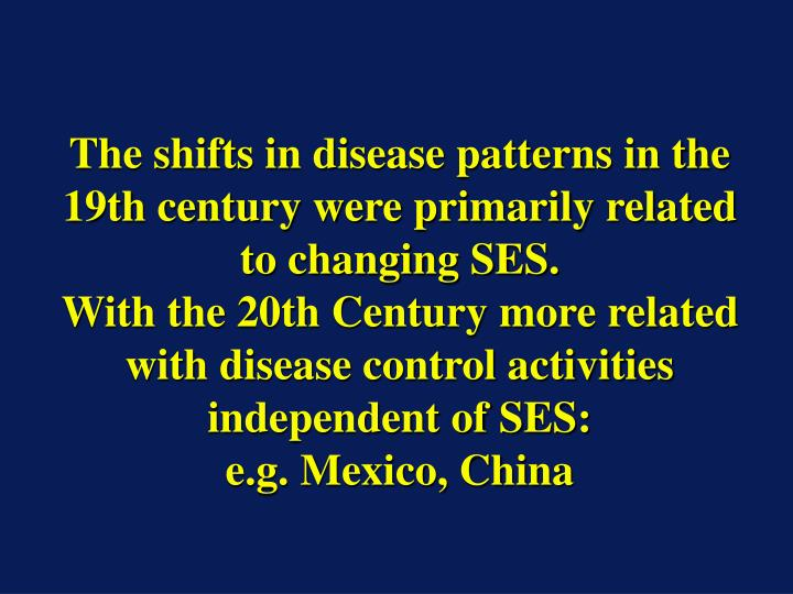 The shifts in disease patterns in the 19th century were primarily related to changing SES.