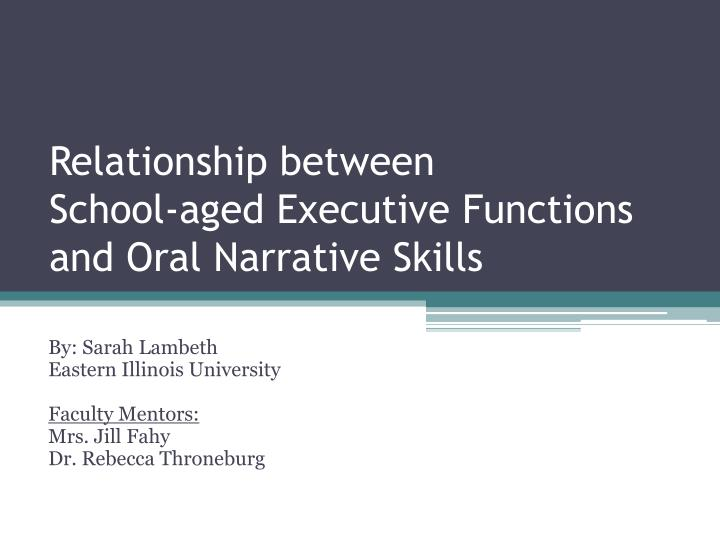 relationship between school aged executive functions and oral narrative skills n.