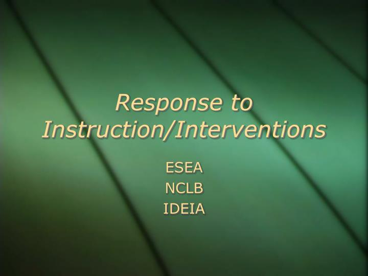Response to instruction interventions
