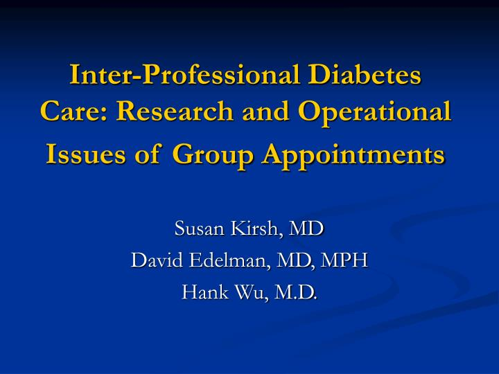 inter professional diabetes care research and operational issues of group appointments n.