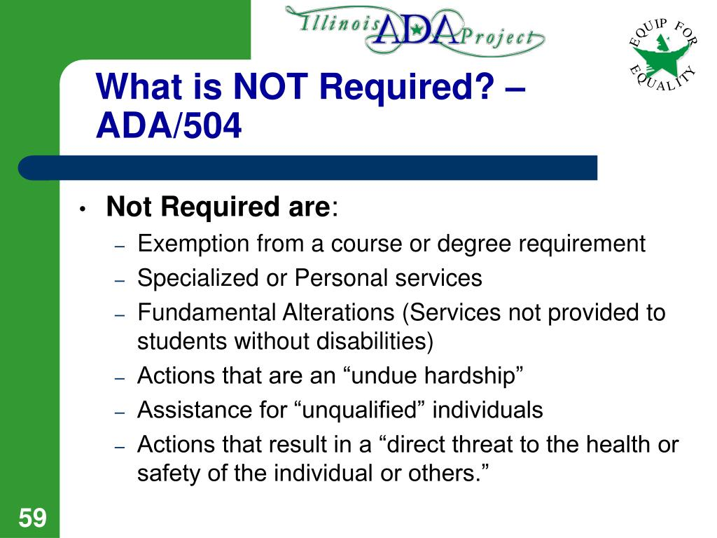 What is NOT Required? – ADA/504