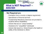 what is not required ada 504