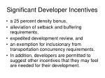 significant developer incentives