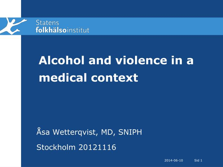 alcohol and violence in a medical context n.