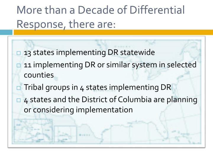 More than a Decade of Differential Response, there are:
