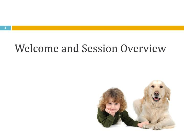 Welcome and Session Overview