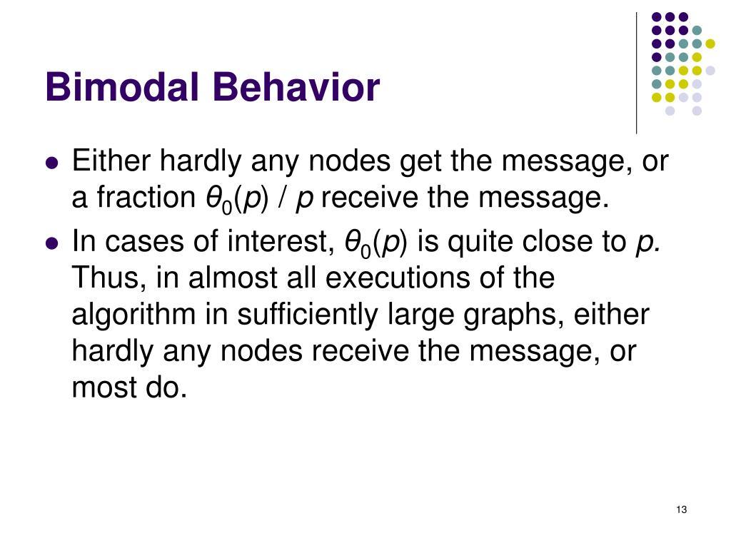 Bimodal Behavior