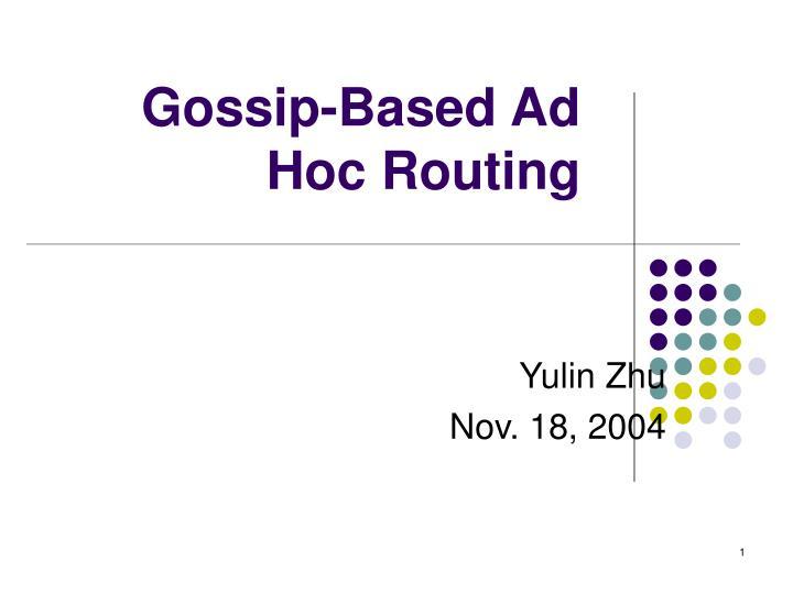 Gossip based ad hoc routing