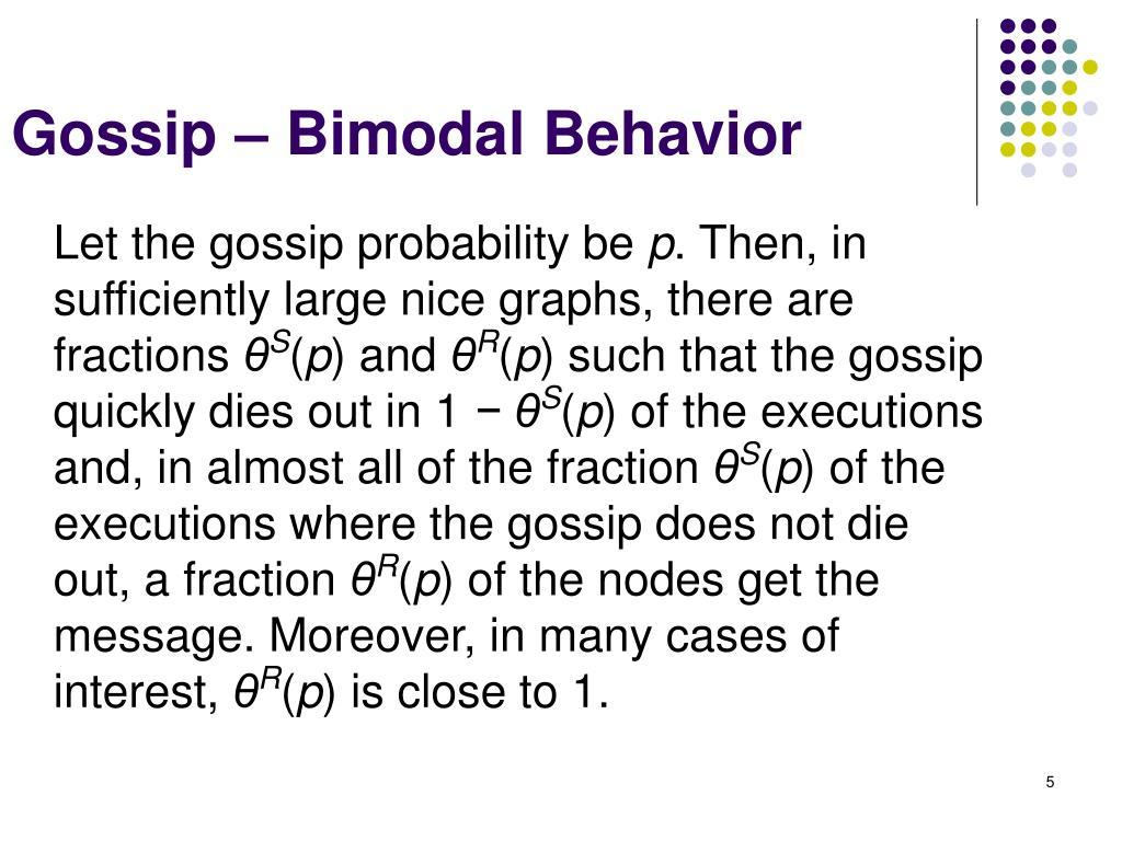 Gossip – Bimodal Behavior
