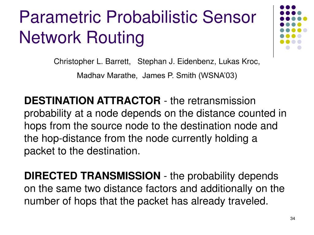 Parametric Probabilistic Sensor Network Routing