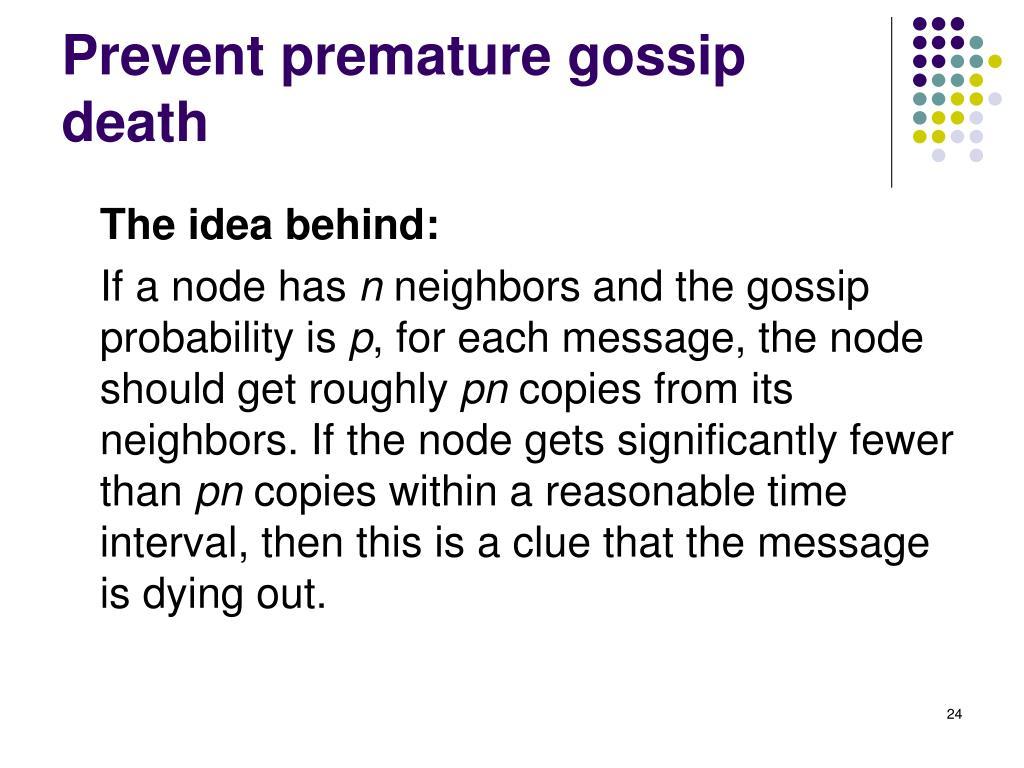 Prevent premature gossip death