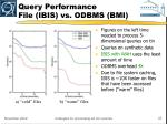 query performance file ibis vs odbms bmi