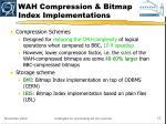 wah compression bitmap index implementations