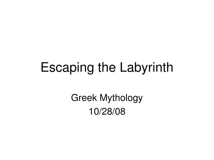 escaping the labyrinth n.