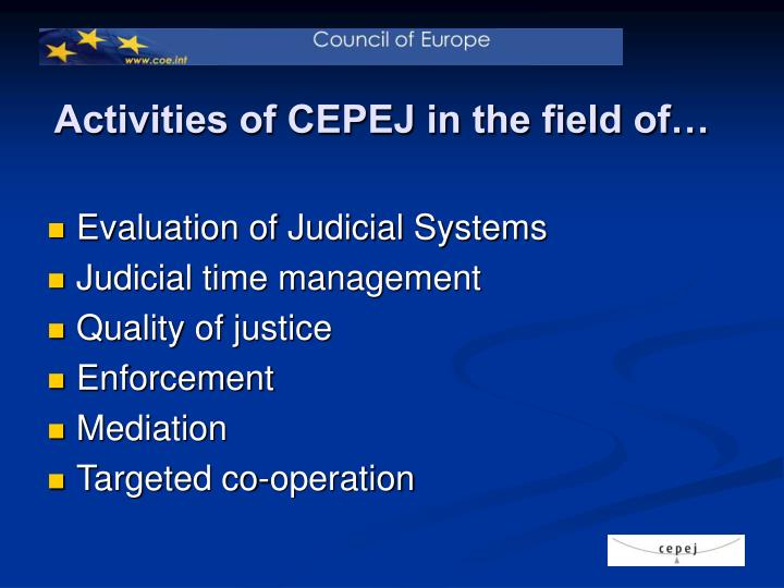 Activities of CEPEJ in the field of…