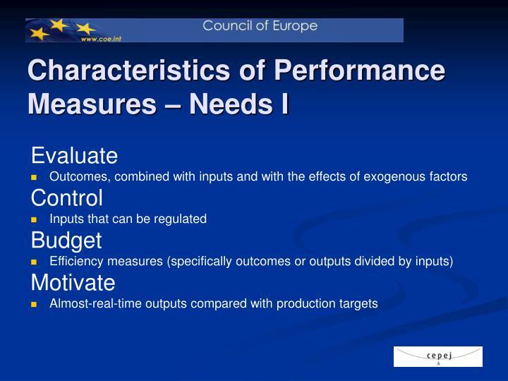 Characteristics of Performance Measures – Needs I