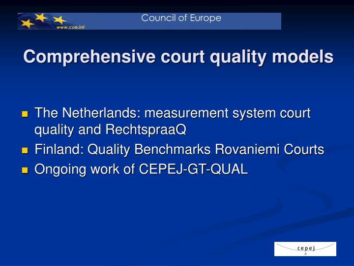 Comprehensive court quality models