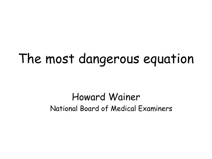 the most dangerous equation n.