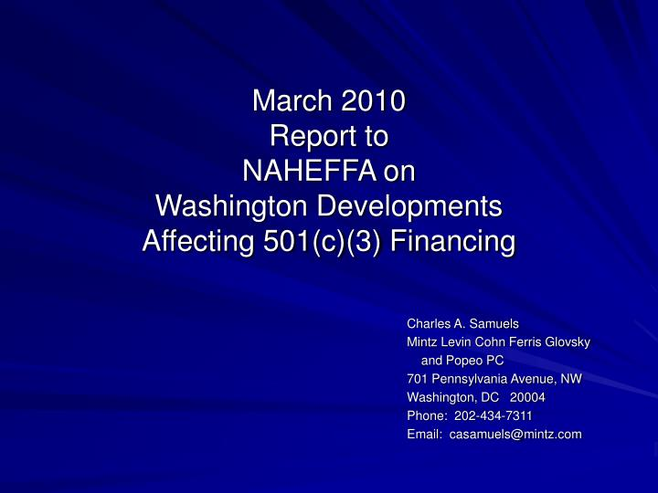 march 2010 report to naheffa on washington developments affecting 501 c 3 financing n.