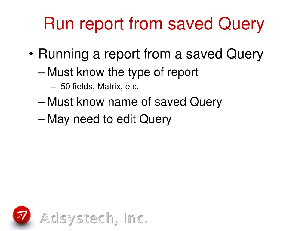 Run report from saved Query
