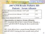 2007 cpm results pediatric hd patients serum albumin