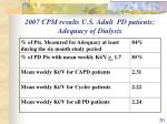 2007 cpm results u s adult pd patients adequacy of dialysis