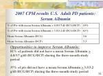 2007 cpm results u s adult pd patients serum albumin
