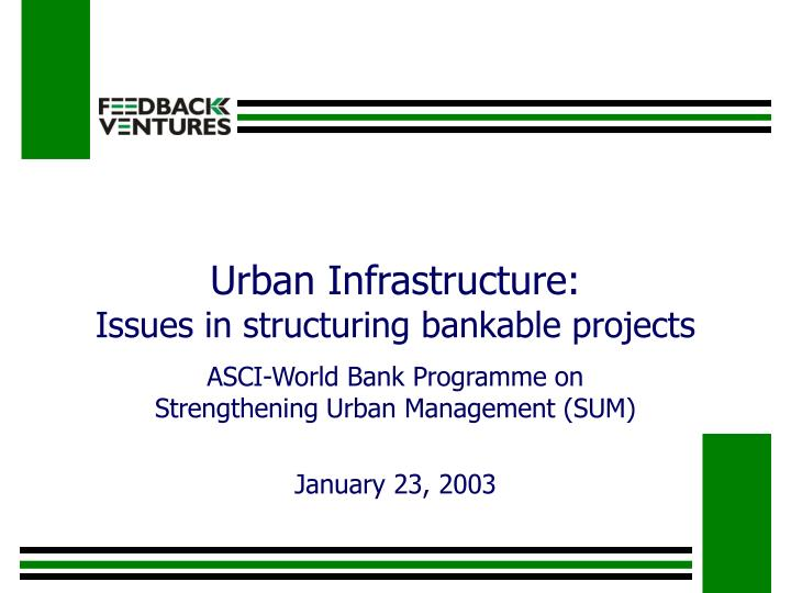 urban infrastructure issues in structuring bankable projects n.