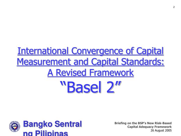 International convergence of capital measurement and capital standards a revised framework basel 2