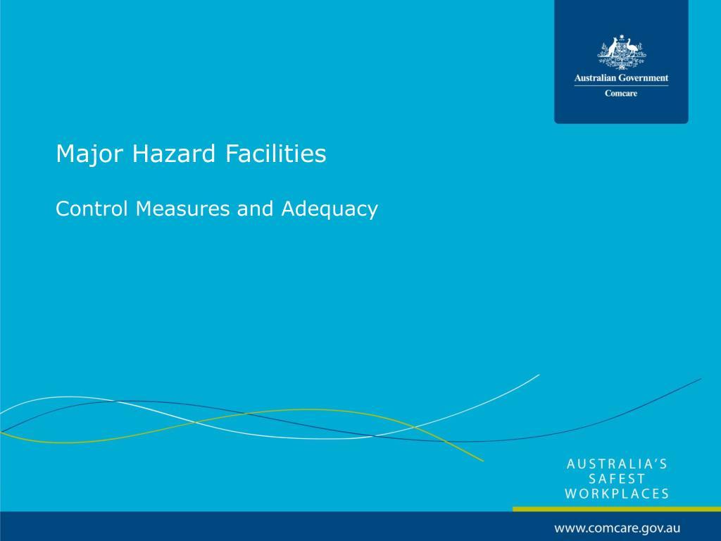 major hazard facilities control measures and adequacy l.