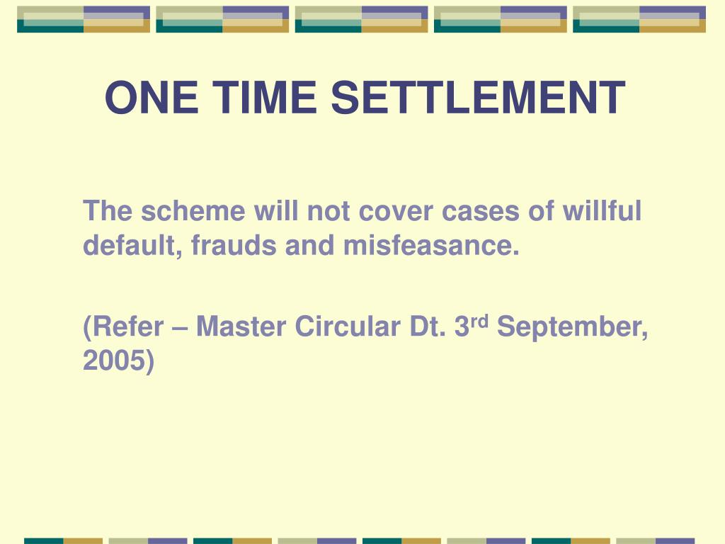 ONE TIME SETTLEMENT