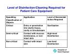 level of disinfection cleaning required for patient care equipment