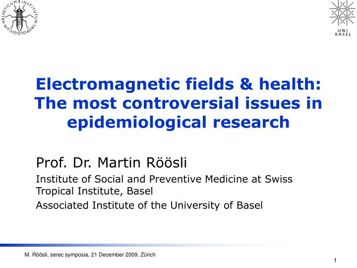 Electromagnetic fields health the most controversial issues in epidemiological research